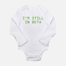 I'm Still In Beta Baby Outfits