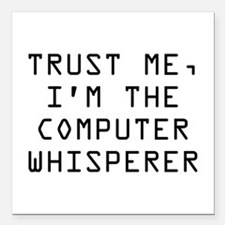 Trust Me, I'm The Computer Whisperer Square Car Ma