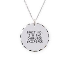 Trust Me, I'm The Computer Whisperer Necklace