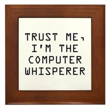 Trust Me, I'm The Computer Whisperer Framed Tile