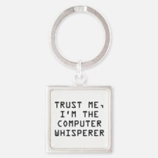 Trust Me, I'm The Computer Whisperer Square Keycha