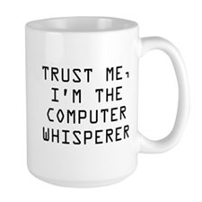 Trust Me, I'm The Computer Whisperer Ceramic Mugs