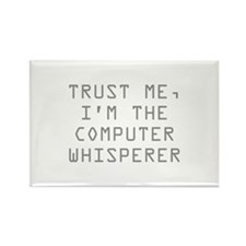 Trust Me, I'm The Computer Whisperer Rectangle Mag