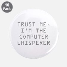 "Trust Me, I'm The Computer Whisperer 3.5"" Button ("