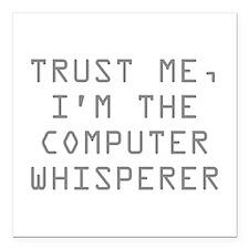 Trust Me, I'm The Computer Whisperer Square Car Ma