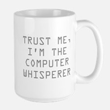 Trust Me, I'm The Computer Whisperer Large Mug