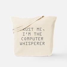 Trust Me, I'm The Computer Whisperer Tote Bag
