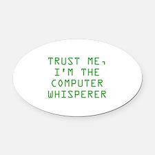Trust Me, I'm The Computer Whisperer Oval Car Magn