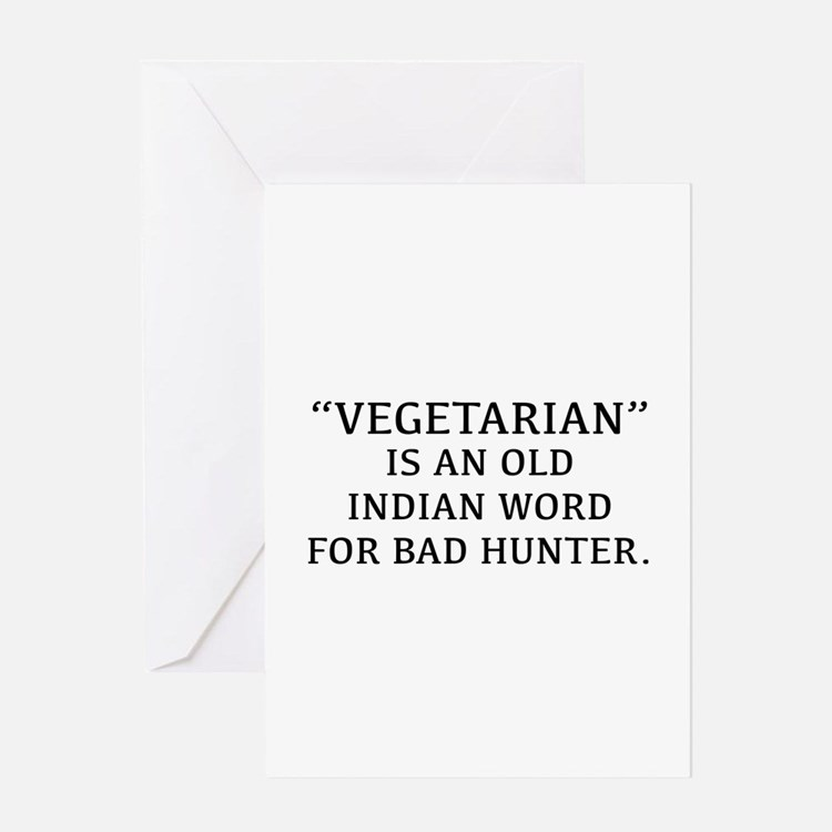 Vegetarian Is An Old Indian Word For Bad Hunter Gr