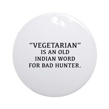 Vegetarian Is An Old Indian Word For Bad Hunter Or