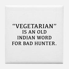 Vegetarian Is An Old Indian Word For Bad Hunter Ti