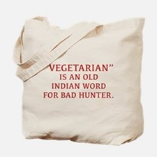 Vegetarian Is An Old Indian Word For Bad Hunter To