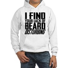 I Find Your Lack of Beard Distur Hoodie