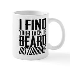 I Find Your Lack of Beard Disturbing Mug