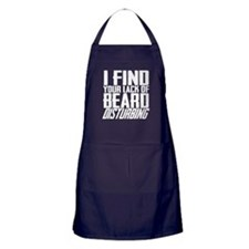 I Find Your Lack of Beard Disturbing Apron (dark)