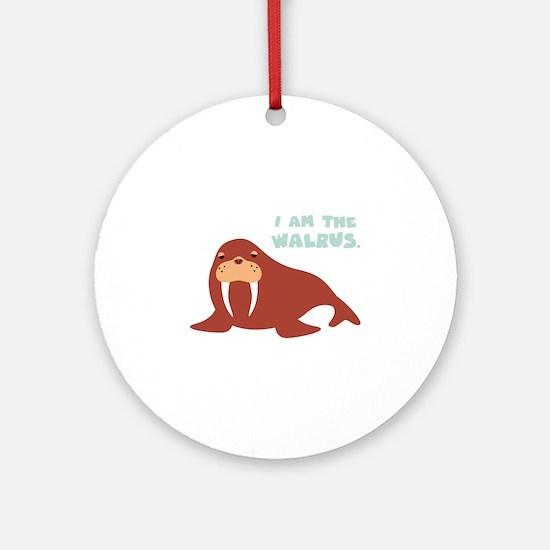 I Am The Walrus Ornament (Round)