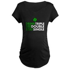 Drink Triple Maternity T-Shirt