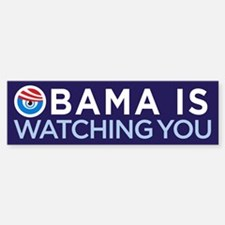 Obama Is Watching You Bumper Bumper Bumper Sticker