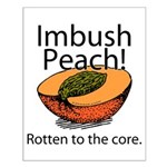 Imbush That Rotten Peach Small Poster