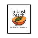 Imbush That Rotten Peach Framed Panel Print