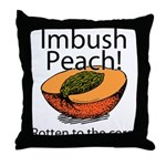 Imbush That Rotten Peach Throw Pillow