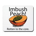 Imbush That Rotten Peach Mousepad