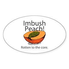 Imbush That Rotten Peach Oval Decal
