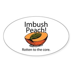 Imbush That Rotten Peach Oval Decal