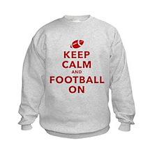 Keep Calm and Football On Sweatshirt