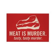Meat is murder, tasty murder Rectangle Magnet