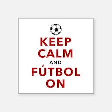 "Keep Calm and Futbol On Square Sticker 3"" x 3"""