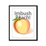 Imbush Peach! Framed Panel Print