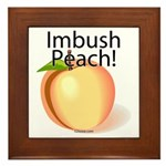 Imbush Peach! Framed Tile