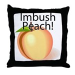 Imbush Peach! Throw Pillow