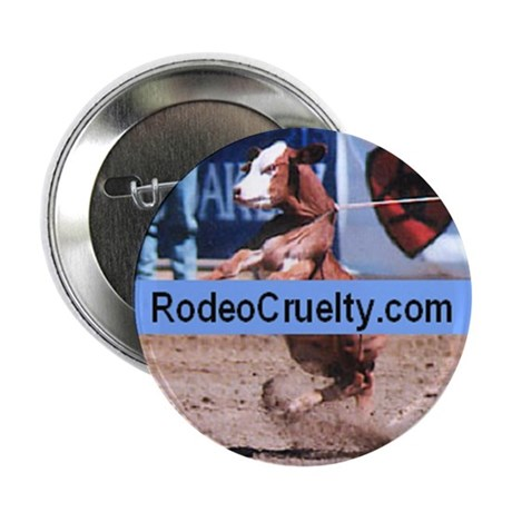 "Rodeo Cruelty 2.25"" Button"