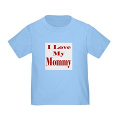 I Love My Mommy Infant / T