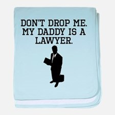 My Daddy Is A Lawyer baby blanket