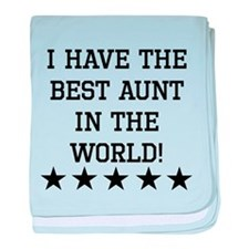 Have the best aunt in the world baby blanket for