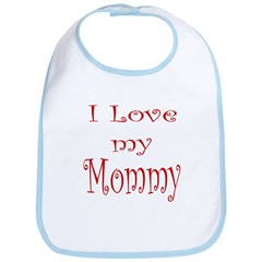 I Love my Mommy Bib