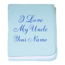 I Love My Uncle (Your Name) baby blanket