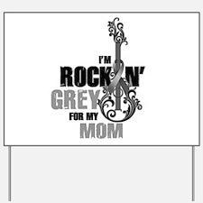 RockinGreylFor Mom Yard Sign