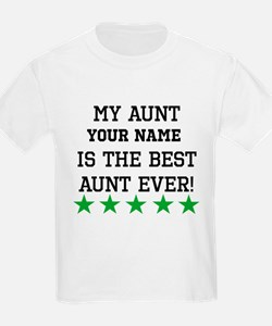 Custom My Aunt Is The Best Aunt Ever T-Shirt