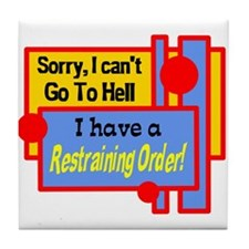 Cant Go To Hell Tile Coaster