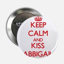 "Keep Calm and Kiss Abbigail 2.25"" Button"