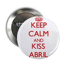 """Keep Calm and Kiss Abril 2.25"""" Button"""