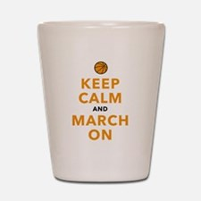Keep Calm and March On Shot Glass