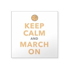 "Keep Calm and March On Square Sticker 3"" x 3"""