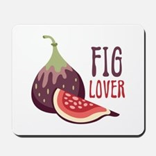 Fig Lover Mousepad