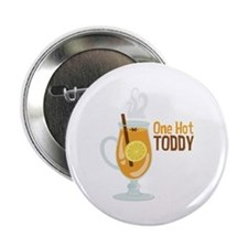 "One Hot TODDY 2.25"" Button"