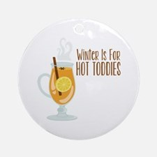 WiNteR Is FoR HOT TODDIES Ornament (Round)